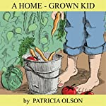A Home-Grown Kid | Patricia Olson