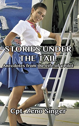 STORIES UNDER THE TAIL: Anecdotes from the Life of a Pilot