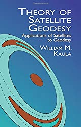 Theory of Satellite Geodesy: Applications of Satellites to Geodesy (Dover Earth Science) by William M. Kaula (2000-11-27)
