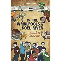 In the Whirlpools of the Koel River