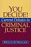 img - for You Decide! Current Debates in Criminal Justice book / textbook / text book