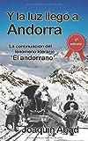 Y la luz llegó a Andorra: De cómo Andrés Pérez, un cantero almeriense, llegó al Principado para trabajar en la construcción de la hidroeléctrica y se convirtió en un capataz sanguinario.
