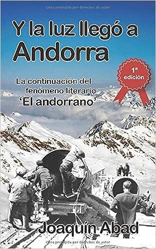Y la luz llegó a Andorra: De cómo Andrés Pérez, un cantero ...