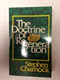 The Doctrine of Regeneration, Stephen Charnock, 0801024625