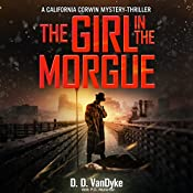 The Girl in the Morgue: California Corwin P. I. Mystery Series, Book 4 | D. D. VanDyke, P.D. Workman
