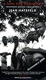 Time for Machetes - The Rwandan Genocide, Jean Hatzfeld, 1852428821