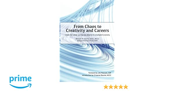 From Chaos to Creativity and Careers: Create the career success ...