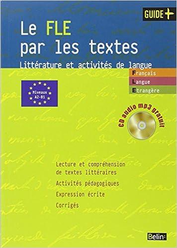 Télécharger en ligne Le FLE par les textes : Littérature et activités de langue (1CD audio) epub pdf