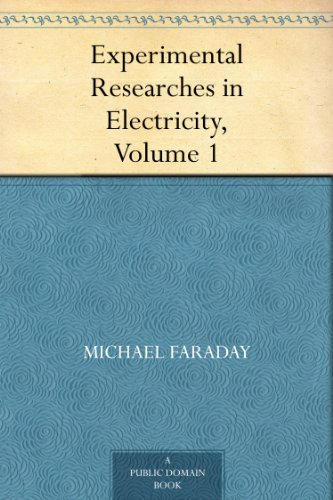 Experimental Researches in Electricity, Volume 1]()