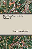 img - for Fifty Three Years in Syria - Volume II book / textbook / text book