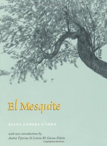 El Mesquite: A Story of the Early Spanish Settlements Between the Nueces and the Rio Grande (Rio Grande/Río Bravo:  Borderlands Culture and - Us Mesquite