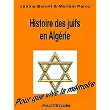 Histoire des juifs en Algérie (Histoire des immigrations juives t. 1) (French Edition)