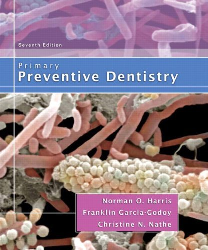 Primary Preventive Dentistry (7th Edition) by Norman O. Harris (2008-09-10)