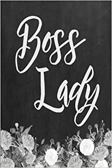 Chalkboard Journal - Boss Lady: 100 page 6' x 9' Ruled Notebook: Inspirational Journal, Blank Notebook, Blank Journal, Lined Notebook, Blank Diary: Volume 5 (Chalkboard Notebook Journals)