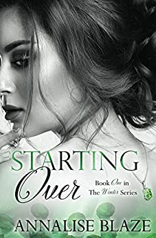 Starting Over (Book One in The Winters Series) by [Blaze, Annalise]