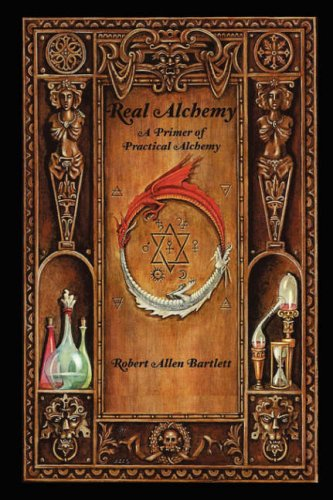 Read Online Real Alchemy, A Primer of Practical Alchemy ebook