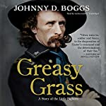 Greasy Grass | Johnny D. Boggs