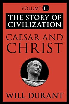 image for Caesar and Christ: The Story of Civilization, Volume III