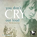 You Don't Cry out Loud: The Lily Isaacs Story | Lily Isaacs