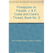 Pineapples on Parade, J. & P. Coats and Clark's Thread, Book No. 2