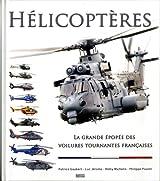 HELICOPTERES LA GRANDE EPOPEE DES VOILURES TOURNANTES FRANCAISES