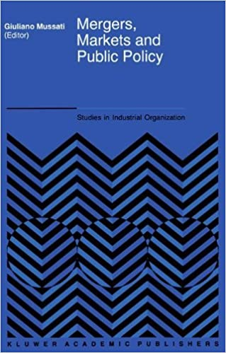 Mergers, Markets and Public Policy (Studies in Industrial Organization)
