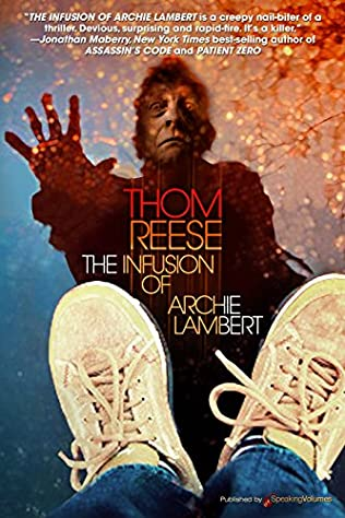 The Infusion Of Archie Lambert By Thom Reese