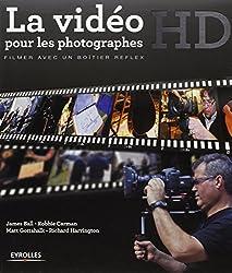 La vidéo HD pour les photographes : Filmer avec un boîtier reflex (1Cédérom)
