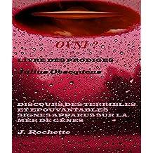 OVNI ? LIVRE DES PRODIGES / DISCOURS DES TERRIBLES ET EPOUVANTABLES SIGNES APPARUS SUR LA MER DE GENES (French Edition)