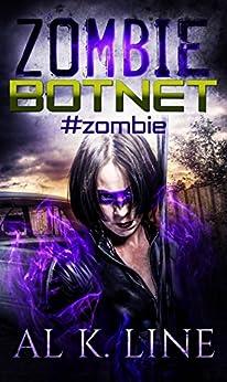 #zombie (A Zombie Apocalypse Series) (Zombie Botnet Book 1) by [Line, Al K.]