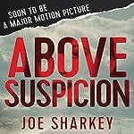 Above Suspicion | Joe Sharkey