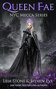 Queen Fae (NYC Mecca Series Book 3) by [Eve, Jaymin, Stone, Leia]