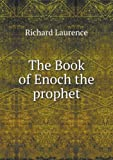 The Book of Enoch the Prophet, Richard Laurence, 5518487460
