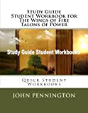 Download Study Guide Student Workbook for The Wings of Fire Talons of Power: Quick Student Workbooks in PDF ePUB Free Online