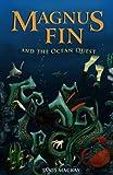 Magnus Fin and the Ocean Quest (Kelpies)