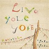 Live YoLeYoLe~KaNeYoLe~