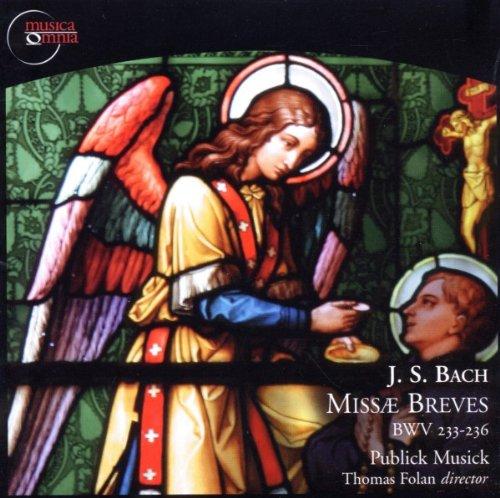Publick Musick/ Thomas Folan Missae Breves,BWV 233-236 (Publick Records)
