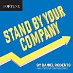 Stand by Your Company | Daniel Roberts, Fortune Contributors