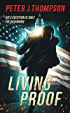 Living Proof: A Gripping Action Thriller