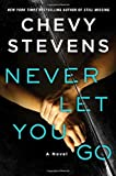 Image of Never Let You Go: A Novel