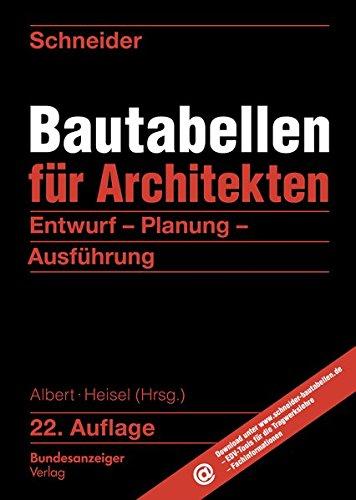 Schneider - Bautabellen für Architekten: Entwurf - Planung - Ausführung Gebundenes Buch – 2016 Kerstin Rjasanowa Klaus-Jürgen Schneider Andrej Albert Joachim Heisel