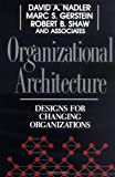 Organizational Architecture: Designs for Changing Organizations