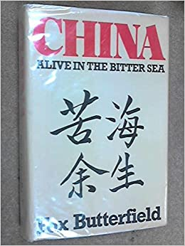 China: Alive in the Bitter Sea: Fox Butterfield ...