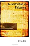 Reconstruction in Philosophy, Dewey John, 1110371705