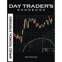 Day Trader's Handbook: Applied Technical Strategies