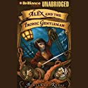 Alex and the Ironic Gentleman Audiobook by Adrienne Kress Narrated by Christopher Lane