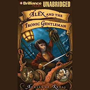 Alex and the Ironic Gentleman Audiobook
