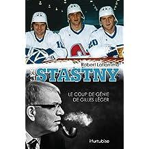 Les Stastny: Le coup de génie de Gilles Léger (French Edition)