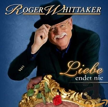 Liebe Endet Nie - Roger Whittaker: Amazon.de: Musik