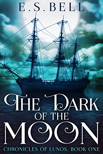 The Dark of the Moon (Chronicles of Lunos Book 1)